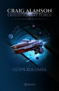 Expeditionary Force. Tom 1. Dzień Kolumba - Craig Alanson