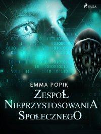 Zespół nieprzystosowania społecznego - Emma Popik