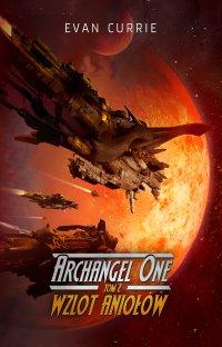Archangel One. Tom 2. Wzlot Aniołów - Evan Currie