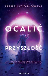 Ocalić przyszłość - Ireneusz Osłowski