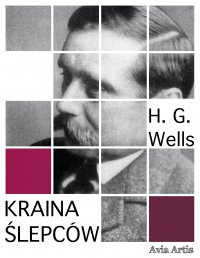 Kraina ślepców - H.G Wells