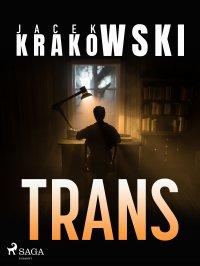 Trans - Jacek Krakowski