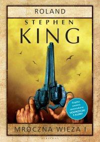 Mroczna Wieża I: Roland. Siostrzyczki z Elurii - Stephen King