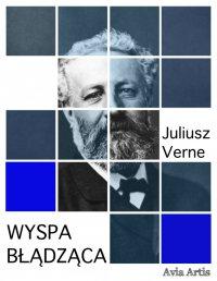 Wyspa błądząca - Juliusz Verne