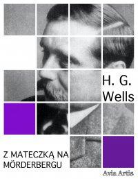 Z mateczką na Mörderbergu - H.G Wells