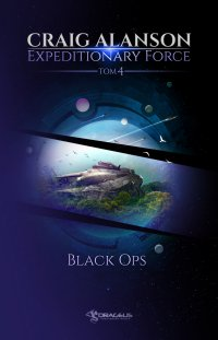 Expeditionary Force. Black Ops. Tom 4 - Craig Alanson