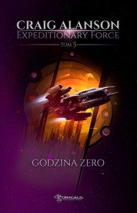 Expeditionary Force. Tom 5. Godzina Zero - Craig Alanson