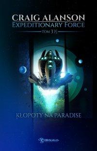 Expeditionary Force. Tom 3,5. Kłopoty na Paradise - Craig Alanson