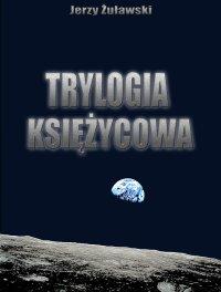 Trylogia ksieżycowa - Jerzy Żuławski