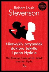 Niezwykły przypadek doktora Jekylla i pana Hyde'a.  The Strange Case of Dr. Jekyll and Mr. Hyde - wydanie dwujęzyczne - Robert Louis Stevenson