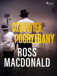 Człowiek pogrzebany - Ross Macdonald