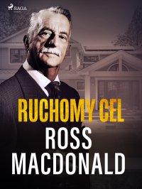 Ruchomy cel - Ross Macdonald
