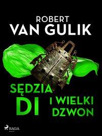 Sędzia Di i wielki dzwon - Robert van Gulik