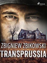 Transprussia - Zbigniew Zbikowski
