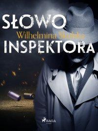 Słowo inspektora - Wilhelmina Skulska
