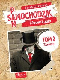 Pan Samochodzik i Arsène Lupin. Tom 2. Zemsta - Arkadiusz Niemirski