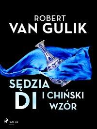 Sędzia Di i chiński wzór - Robert van Gulik