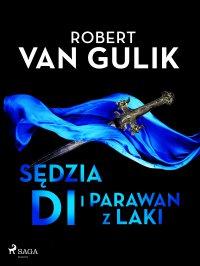 Sędzia Di i parawan z laki - Robert van Gulik