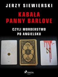 Kabała panny Barlove, czyli morderstwo po angielsku - Jerzy Siewierski