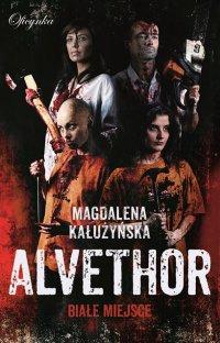 Alvethor. Białe miejsce - Magdalena Kałużyńska