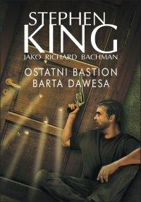 Ostatni bastion Barta Dawesa - Stephen King