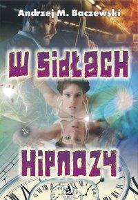 W sidłach hipnozy - Andrzej M. Baczewski