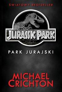 Jurassic Park. Park Jurajski - Michael Crichton
