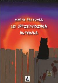 Co (prze)widziała Antonina - Marta Pastewka