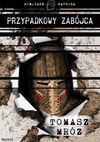 Przypadkowy zabójca - Tomasz Mróz