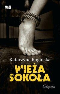 Wieża Sokoła - Katarzyna Rogińska
