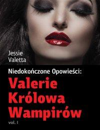 Valerie Królowa Wampirów - Jessie Valetta