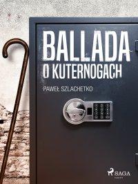Ballada o kuternogach - Paweł Szlachetko
