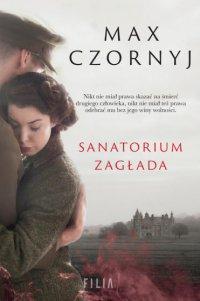 Sanatorium Zagłada - Max Czornyj