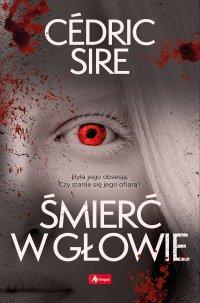 Śmierć w głowie - Cedric Sire