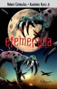 Efemeryda - Robert Cichowlas