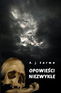 Opowieści niezwykłe - Andrzej Sarwa