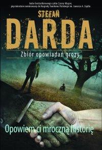 Opowiem ci mroczną historię - Stefan Darda