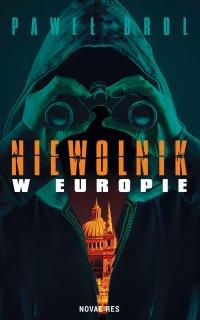 Niewolnik w Europie - Paweł Brol