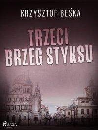 Trzeci brzeg Styksu - Krzysztof Beśka
