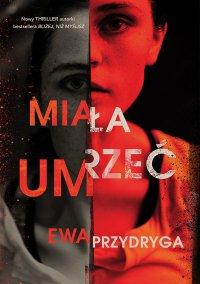 Miała umrzeć - Ewa Przydryga