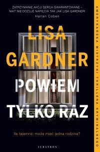 Powiem tylko raz - Lisa Gardner