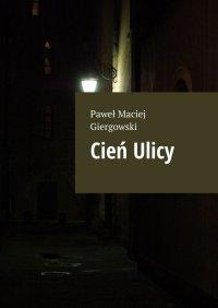 Cień Ulicy - Paweł Giergowski