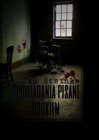 Opowiadania pisane mrokiem - Jan Steinke