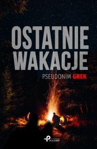 Ostatnie wakacje - Grek (pseudonim)