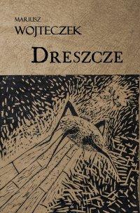 Dreszcze - Mariusz Wojteczek