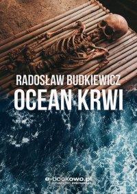 Ocean krwi - Radosław Budkiewicz