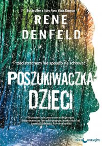 Poszukiwaczka dzieci - Rene Denfeld