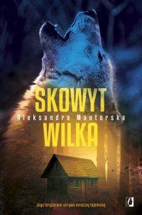 Skowyt wilka - Aleksandra Mantorska