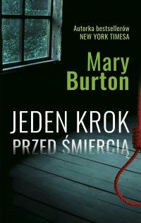 Jeden krok przed śmiercią - Mary Burton