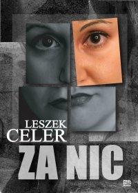 Za nic - Leszek Celer